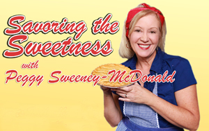Peggy Sweeney-McDonald & her foodie guests on food, recipes, restaurants, trends, products, cookbooks, life stories, insights!