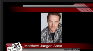 Matthew Jaeger guests on ActorsE Chat with John Michael Ferrari